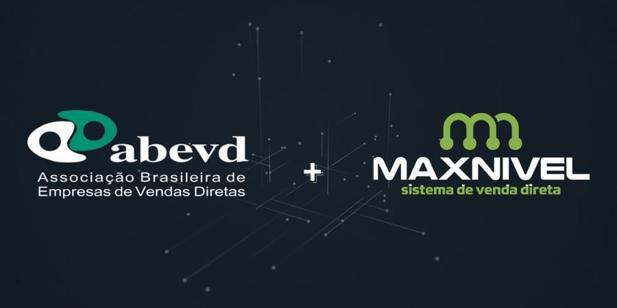 Sistema de vendas diretas e marketing multinível Maxnivel - É OFICIAL: A Maxnível é associada da ABEVD