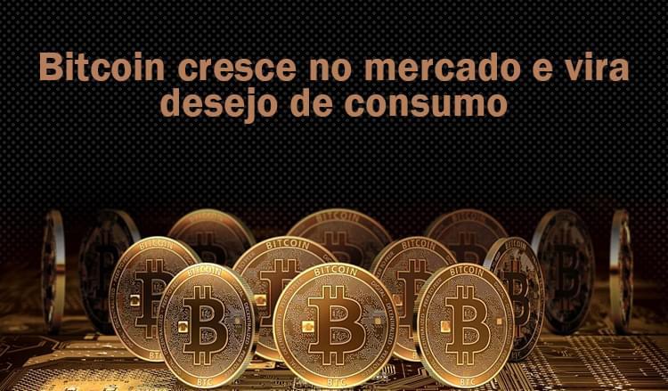 Sistema de vendas diretas e marketing multinível Maxnivel - Bitcoin cresce no mercado e vira desejo de consumo