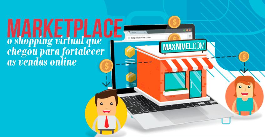 Sistema de vendas diretas e marketing multinível Maxnivel - Marketplace: O shopping virtual que chegou para fortalecer as vendas online