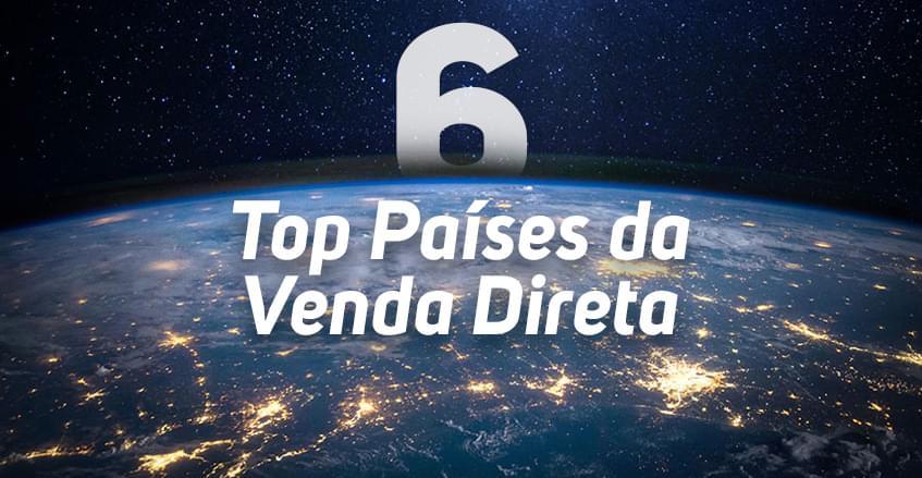 Sistema de vendas diretas e marketing multinível Maxnivel - Ranking: Top 6 dos países que dominam o mercado de Venda Direta