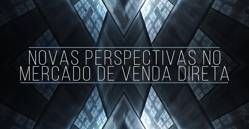Sistema de vendas diretas e marketing multinível Maxnivel - Novas perspectivas no mercado de venda direta