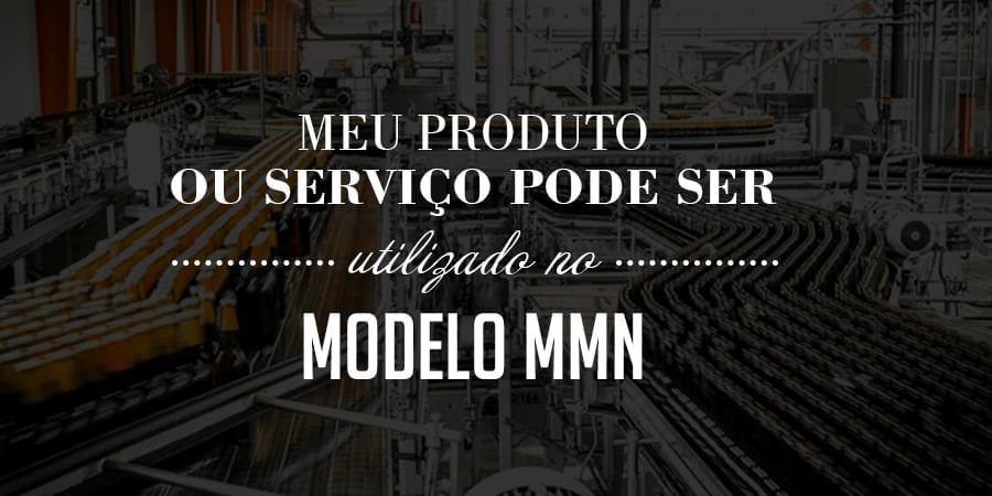 Sistema de vendas diretas e marketing multinível Maxnivel - Como saber se o meu produto ou serviço pode ser utilizado no modelo MMN?